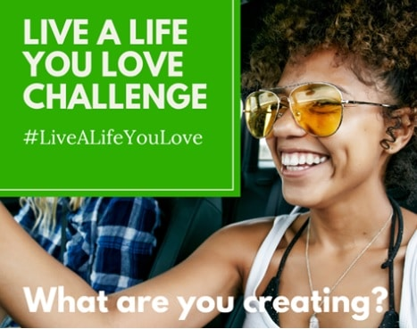 Share the Live a Life You Love Challenge!