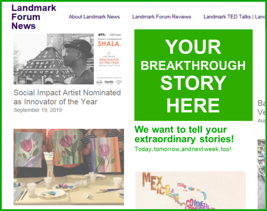 FAQs: Submitting Landmark Projects and Transformational Story Ideas to Landmark Forum News
