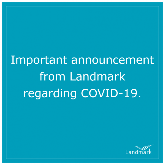 Landmark suspends all programs through May 7, 2020